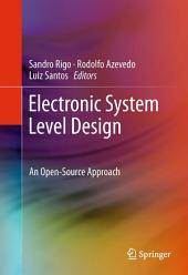 Electronic System Level Design: An Open-Source Approach