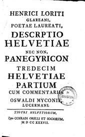 Descriptio Helvetiae nec non, panegyricon tredecim Helvetiae partium