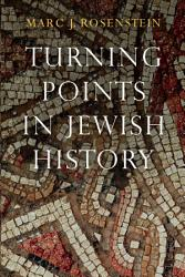 Turning Points In Jewish History Book PDF