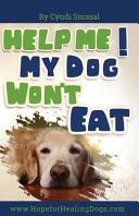 Help Me  My Dog Won t Eat PDF