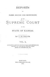 Reports of Cases Argued and Determined in the Supreme Court of the State of Kansas. Published Under Authority of Law by Direction of the Supreme Court of Kansas: Volume 5