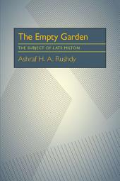 The Empty Garden: The Subject of Late Milton