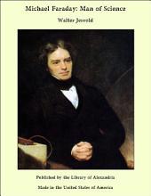 Michael Faraday: Man of Science