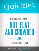 Quicklet on Thomas Friedman's Hot, Flat and Crowded (Cliffsnotes-Like Book Summary and Analysis)