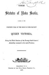 The Statutes of Nova Scotia: Passed in The...General Assembly