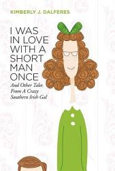 I Was In Love With A Short Man Once Book PDF