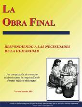 La Obra Final: Respondiendo a Las Necesidades de La Humanidad