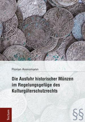 Die Ausfuhr historischer M  nzen im Regelungsgef  ge des Kulturg  terschutzrechts PDF