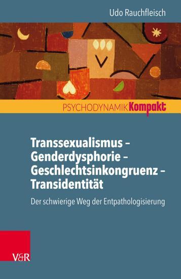 Transsexualismus     Genderdysphorie     Geschlechtsinkongruenz     Transidentit  t PDF
