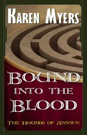 Bound into the Blood: The Hounds of Annwn: 4