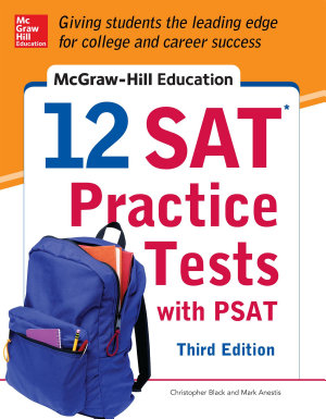 McGraw Hill Education 12 SAT Practice Tests with PSAT  3rd Edition PDF