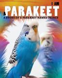 Download I Am a Parakeet Book