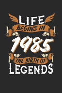 Download Life Begins in 1985 the Birth of Legends Book
