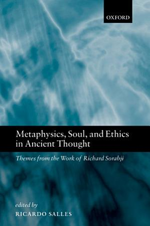 Metaphysics  Soul  and Ethics in Ancient Thought PDF