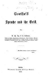 Goethe's Sprache und ihr Geist ...