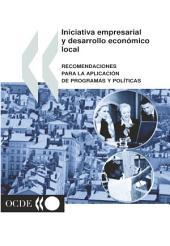 Iniciativa empresarial y desarrollo económico local recomendaciones para la aplicación de programas y políticas: recomendaciones para la aplicación de programas y políticas