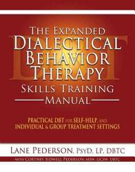 The Expanded Dialectical Behavior Therapy Skills Training Manual Book PDF