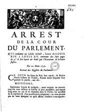 """Arrest de la cour du Parlement qui condamne un libelle intitulé """"Lettre de Louis XIV à Louis XV"""" [par Steuil]... à être lacéré & brûlé par l'exécuteur de la haute justice. Du 20. mars 1733"""
