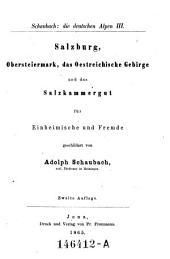 Salzburg, Obersteiermark, das Oesterreichische Gebirge und das Salzkammergut: Band 3