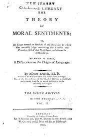 The Theory of Moral Sentiments: Or, An Essay Towards an Analysis of the Principles by which Men Naturally Judge Concerning the Conduct and Character, First of Their Neighbours, and Afterwards of Themselves, Volume 2