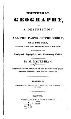 Universal Geography  Or  a Description of All Parts of the World  on a New Plan  According to the Great Natural Divisions of the Globe  Asia PDF