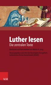 Luther lesen: Die zentralen Texte, Ausgabe 2