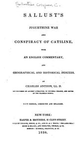 Jugurthine war, and, Conspiracy of Catiline: with an English commentary, and geographical and historical indexes