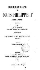 Histoire du règne de Louis-Philippe ier, 1830 à 1848, précis, faisant suite à l'Histoire de la Restauration