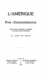 L'Amérique pré-colombienne: études d'histoire, de linguistique & de paléographie sur les anciens temps du Nouveau-monde