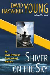 Shiver on the Sky: An Owen Tremaine Supernatural Mystery