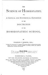The Science of Homœopathy, Or, A Critical and Synthetical Exposition of the Doctrines of the Homœopathic School