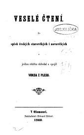 Veselé čtení: ze spisů českých starověkých i novověkých v jednu sbírku shledal a spojil