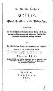 Dr. Martin Luthers Briefe, sendschreiben und bedenken: vollständig aus den verschiedenen ausgaben seiner werke und briefe, aus andern büchern und noch unbenutzen handschriften gesammelt, Band 4