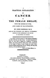 A practical explanation of cancer in the female breast: with the method of cure and cases of illustration