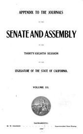 Appendix to the Journals of the Senate and Assembly ... of the Legislature of the State of California ...: Volume 3