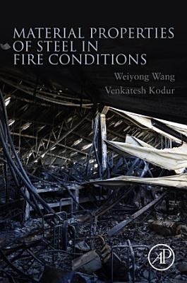Material Properties of Steel in Fire Conditions