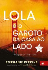 Lola e o Garoto da Casa ao Lado: A fórmula perfeita para a paixão e o humor.