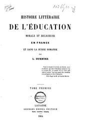 Histoire littéraire de l'éducation morale et religieuse en France et dans la Suisse romande: Volume1