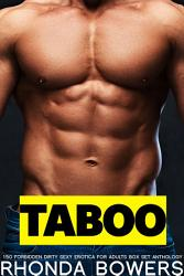 150 Taboo Forbidden Dirty Sexy Erotica For Adults Box Set Anthology Book PDF