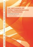 The Mechanics of Divine Foreknowledge and Providence PDF