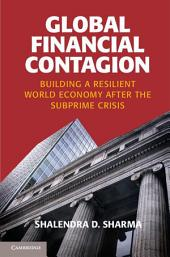Global Financial Contagion: Building a Resilient World Economy after the Subprime Crisis