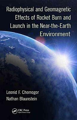 Radiophysical and Geomagnetic Effects of Rocket Burn and Launch in the Near the Earth Environment