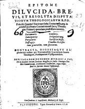 Epitome dilucida breuis et resoluta disputationum theologicacum