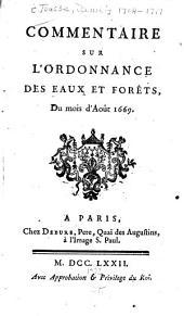 Commentaire sur l'Ordannance des eaux et forêts, du mois d'août 1669