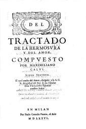 Libro segundo. El qual tracta del Amor, dirigido a la S.C.R. Magestad del Rey de las Espanas Don Phelippe segundo nuestro Senor: 2