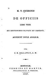 M. T. Ciceronis De officiis libri tres: ex editionibus Oliveti et Emesti