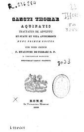 Sancti Thomae Aquinatis Tractatus de adventu et statu et vita Antichristi... [y otras obras]