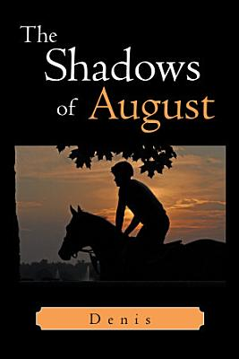 The Shadows of August