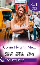 Come Fly With Me English Girl In New York Moonlight In Paris Taylor S Grove Kentucky Book 1 Just One More Night The Pearl House Book 5 Mills Boon By Request  Book PDF