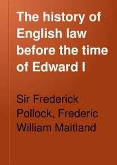 The History of English Law Before the Time of Edward I: Volume 2
